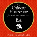 Your Chinese Horoscope for Each and Every Year - Rat - eAudiobook