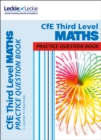 Third Level Maths Practice Question Book : Extra Practice for Curriculum for Excellence (Cfe) Topics - Book