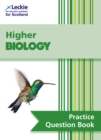 Higher Biology Practice Question Book : Extra Practice for Sqa Exam Topics - Book