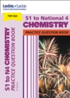S1 to National 4 Chemistry Practice Question Book : Extra Practice for Curriculum for Excellence (Cfe) Topics - Book