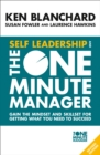 Self Leadership and the One Minute Manager: Gain the mindset and skillset for getting what you need to succeed - eBook