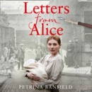 Letters from Alice: A tale of hardship and hope. A search for the        truth. - eAudiobook