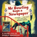 Mr Bowling Buys a Newspaper - eAudiobook