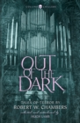 Out of the Dark : Tales of Terror by Robert W. Chambers - Book
