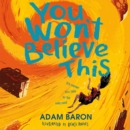 You Won't Believe This - eAudiobook