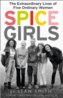 Spice Girls: The Story of the World's Greatest Girl Band - eBook