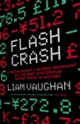 Flash Crash : A Trading Savant, a Global Manhunt and the Most Mysterious Market Crash in History - Book