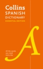 Spanish Essential Dictionary : All the Words You Need, Every Day - Book
