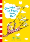 Oh, Baby, The Places You'll Go! - Book