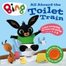 All Aboard the Toilet Train! : A Noisy Bing Book - Book