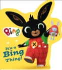 It's a Bing Thing! - Book