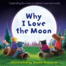 Why I Love The Moon - Book