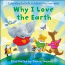 Why I Love The Earth - Book