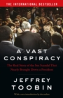A Vast Conspiracy : The Real Story of the Sex Scandal That Nearly Brought Down a President - Book