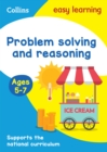 Problem Solving and Reasoning Ages 5-7 : Prepare for School with Easy Home Learning - Book