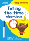 Telling the Time Wipe Clean Activity Book : KS1 Maths Home Learning and School Resources from the Publisher of Revision Practice Guides, Workbooks, and Activities. - Book