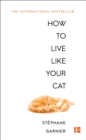 How to Live Like Your Cat - Book