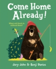 Come Home Already! - Book