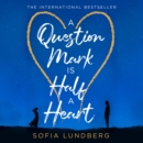 A Question Mark is Half a Heart - eAudiobook