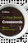 Coffee Break Crosswords book 1 : 200 Quick Crossword Puzzles - Book