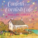 Confetti at the Cornish Cafe - eAudiobook