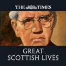 The Times Great Scottish Lives : Obituaries of Scotland's Finest - eAudiobook