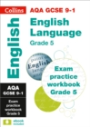 AQA GCSE 9-1 English Language Exam Practice Workbook (Grade 5) : Ideal for Home Learning, 2021 Assessments and 2022 Exams - Book