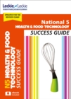 National 5 Health and Food Technology Revision Guide for New 2019 Exams : Success Guide for Cfe Sqa Exams - Book