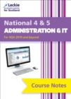 National 4/5 Administration and IT Course Notes for New 2019 Exams : For Curriculum for Excellence Sqa Exams - Book