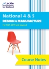National 4/5 Design and Manufacture Course Notes for New 2019 Exams : For Curriculum for Excellence Sqa Exams - Book