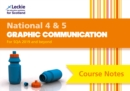 National 4/5 Graphic Communication Course Notes : For Curriculum for Excellence Sqa Exams - Book