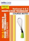National 4/5 Health and Food Technology Course Notes : For Curriculum for Excellence Sqa Exams - Book