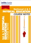 National 4/5 Physical Education Course Notes : For Curriculum for Excellence Sqa Exams - Book