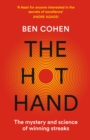 The Hot Hand: The Mystery and Science of Winning Streaks - eBook