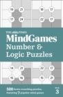 The Times MindGames Number and Logic Puzzles Book 3 : 500 Brain-Crunching Puzzles, Featuring 7 Popular Mind Games - Book