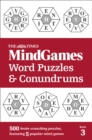 The Times MindGames Word Puzzles and Conundrums Book 3 : 500 Brain-Crunching Puzzles, Featuring 5 Popular Mind Games - Book