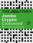 The Times Jumbo Cryptic Crossword Book 17 : 50 World-Famous Crossword Puzzles - Book