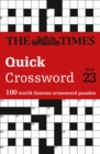The Times Quick Crossword Book 23 : 100 World-Famous Crossword Puzzles from the Times2 - Book