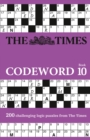 The Times Codeword 10 : 200 Cracking Logic Puzzles - Book