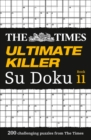 The Times Ultimate Killer Su Doku Book 11 : 200 Challenging Puzzles from the Times - Book
