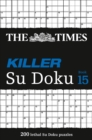 The Times Killer Su Doku Book 15 : 200 Challenging Puzzles from the Times - Book