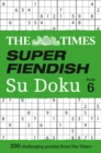 The Times Super Fiendish Su Doku Book 6 : 200 Challenging Puzzles from the Times - Book