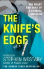 The Knife's Edge: The Heart and Mind of a Cardiac Surgeon - eBook