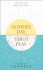 Modern Day Tarot Play : Know Yourself, Shape Your Life - Book