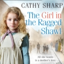 The Girl in the Ragged Shawl (The Children of the Workhouse, Book 1) - eAudiobook
