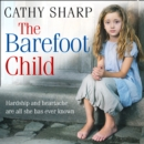 The Barefoot Child (The Children of the Workhouse, Book 2) - eAudiobook