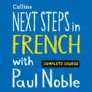 Next Steps in French with Paul Noble for Intermediate Learners - Complete Course: French made easy with your bestselling personal language coach - eAudiobook