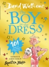 The Boy in the Dress : Limited Gift Edition of David Walliams' Bestselling Children's Book - Book