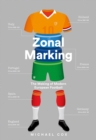 Zonal Marking : The Making of Modern European Football - Book