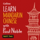 Learn Mandarin Chinese with Paul Noble for Beginners - Part 2: Mandarin Chinese Made Easy with Your Bestselling Language Coach - eAudiobook